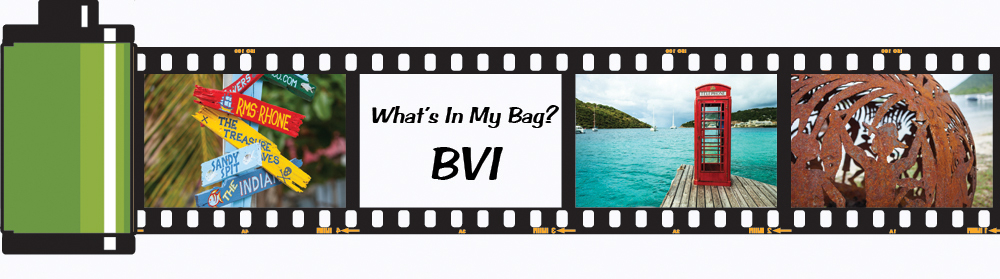 What's in My Bag? BVI ©Wendy G. Gunderson - All Rights Reserved. Any use without express written permission is strictly prohibited.