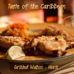 Taste of the Caribbean: Grilled Wahoo