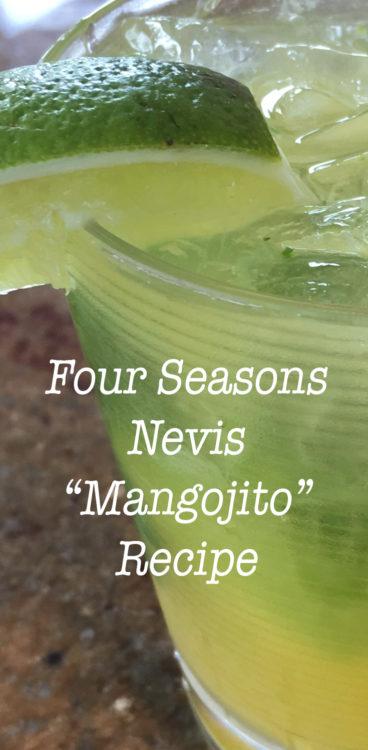 Four Seasons Nevis Mangojito Recipe