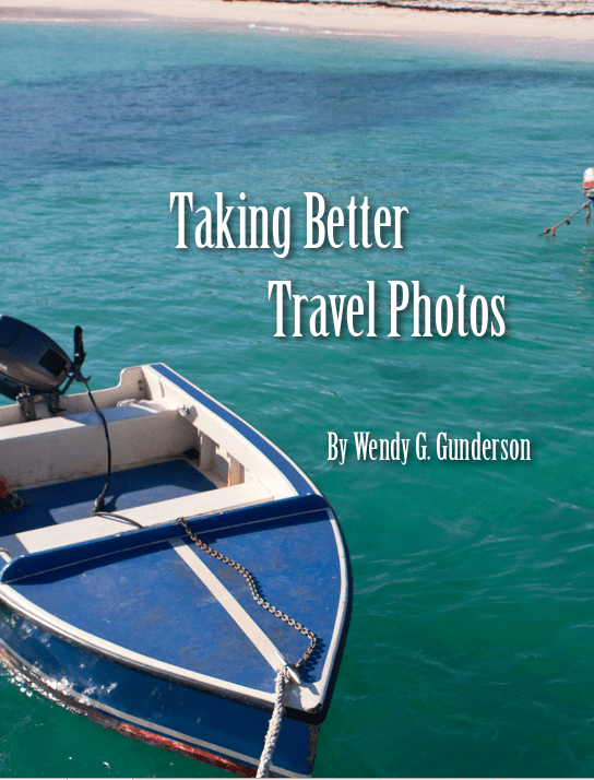 Taking Better Travel Photos by Wendy G. Gunderson